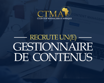 APPEL A CANDIDATURE POUR LE POSTE DE GESTIONNAIRE DE CONTENUS WEB DE CLUB TOP MANAGERS